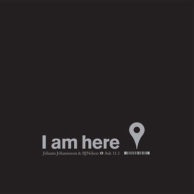 JOHANN JOHANNSSON & BJ NILSEN : I Am Here