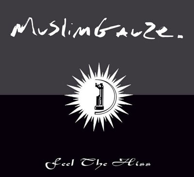 MUSLIMGAUZE : Feel the Hiss
