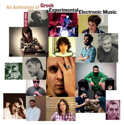 V.A. : An Anthology of Greek Experimental Electronic Music 1966-2016