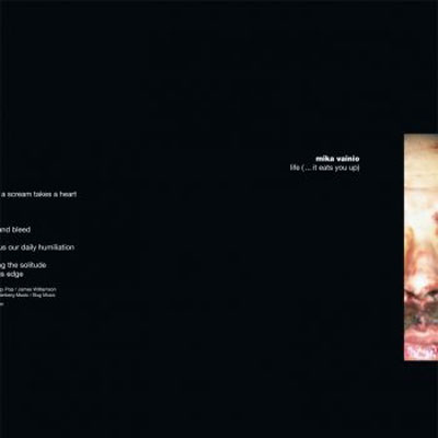 MIKA VAINIO : Life (...It Eats You Up)