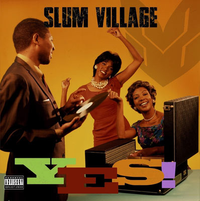 SLUM VILLAGE : Yes!