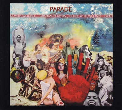 NURSE WITH WOUND / GRAHAM BOWERS : Parade