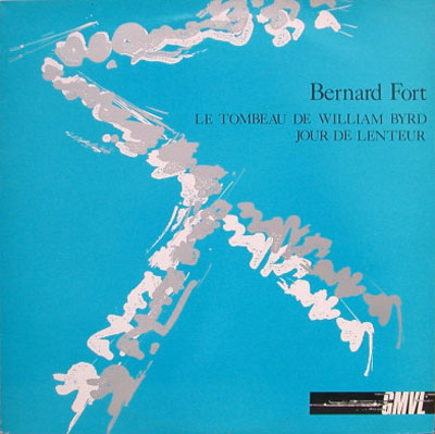 BERNARD FORT : Le Tombeau De William Byrd / Jour De Lenteur
