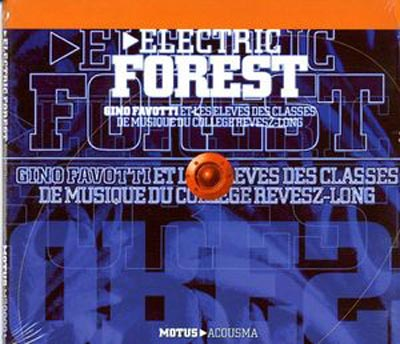 GINO FAVOTTI : Electric forest