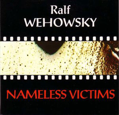 RALF WEHOWSKY : Nameless Victims