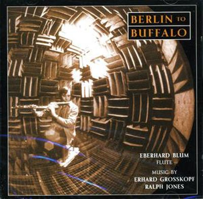 EBERHARD BLUM : Berlin To Buffalo