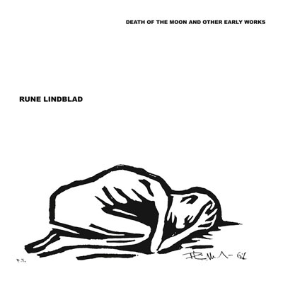 RUNE LINDBLAD : Death Of The Moon & Other Early Works