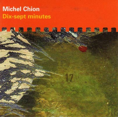 MICHEL CHION : Dix-Sept Minutes