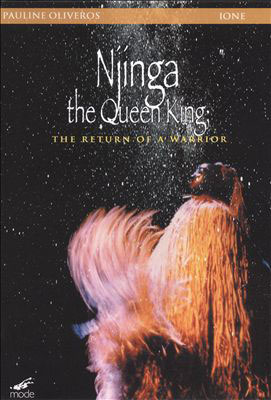 PAULINE OLIVEROS & IONE : Njinga The Queen King: The Return Of A Warrior