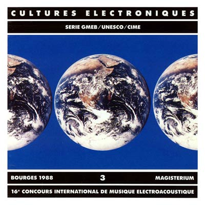 V.A. : CULTURES ELECTRONIQUES 3 - Magisterium, Bourges 1988