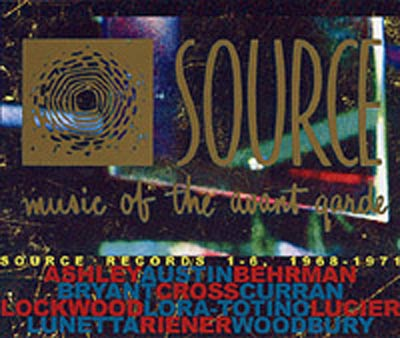 V.A. : Source Records 1-6 Music Of The Avant Garde, 1968-1971