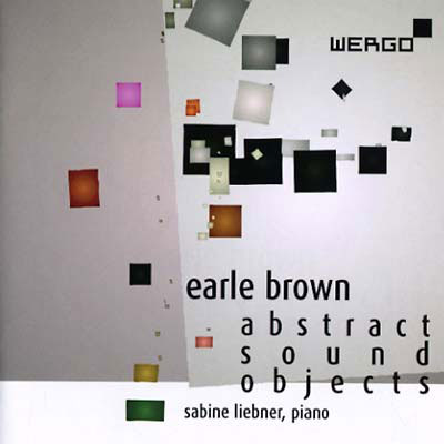EARLE BROWN : Abstract Sound Objects