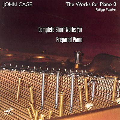 JOHN CAGE : The Works For Piano 8 - Complete Short Works For Prepared Piano
