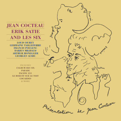 JEAN COCTEAU, ERIK SATIE AND LES SIX :