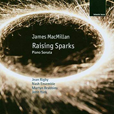 JAMES MACMILLAN : Raising Sparks