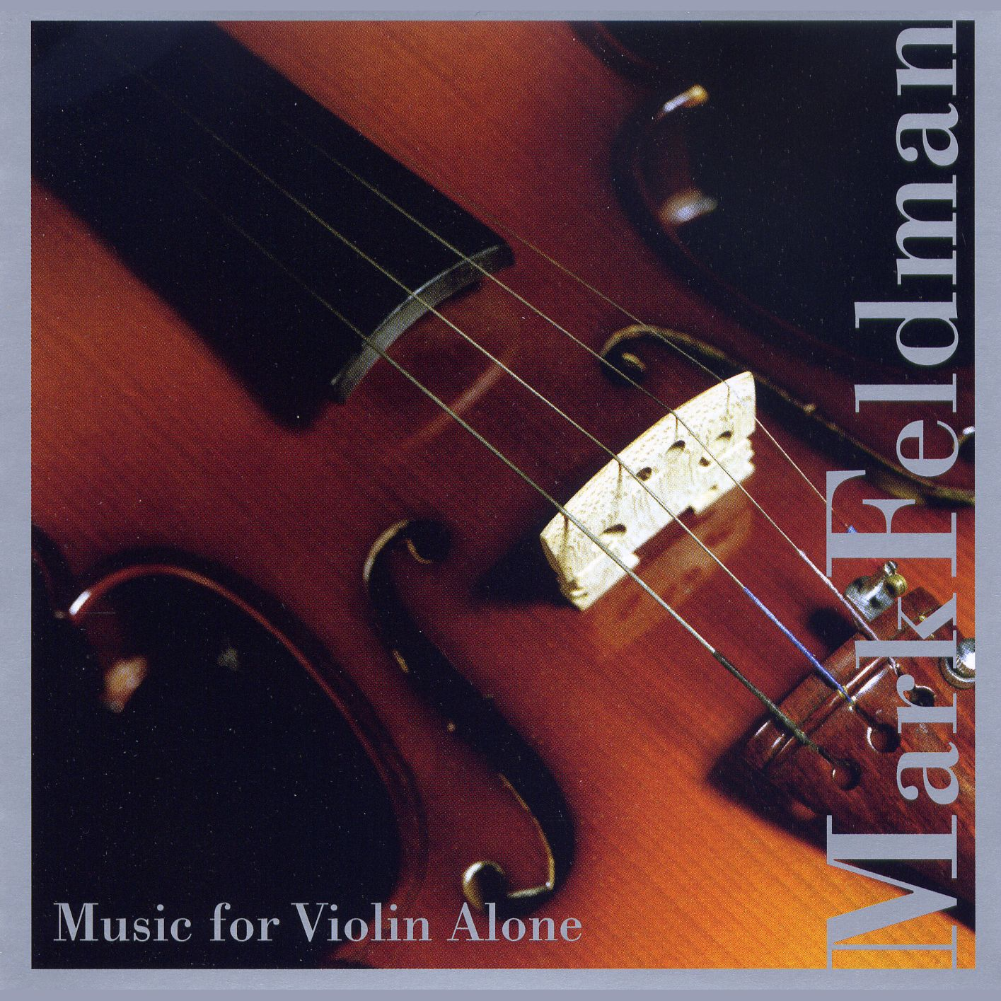 MARK FELDMAN : Music for Violin Alone