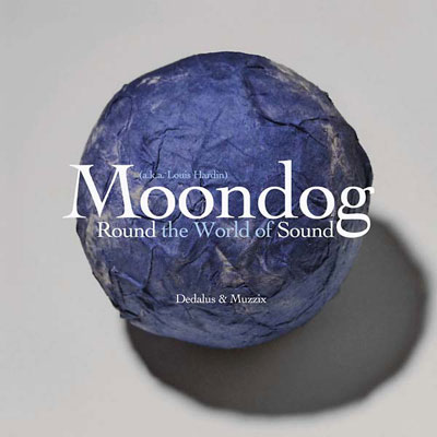 MOONDOG AKA LOUIS T. HARDIN : Round the World of Sound