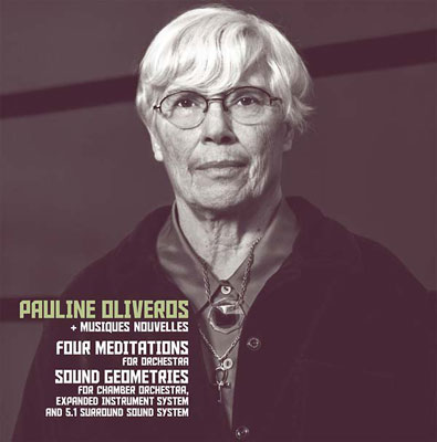 PAULINE OLIVEROS + MUSIQUES NOUVELLES : Four Meditations / Sound Geometries - ウインドウを閉じる
