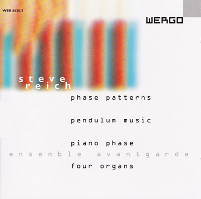 STEVE REICH : Phase Patterns / Pendulum Music / Piano Phase / Four Organs