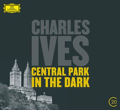 CHARLES IVES : Central Park in the Dark