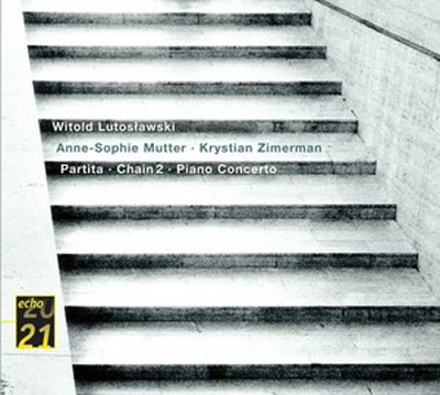 WITOLD LUTOSLAWSKI : Piano Concerto / Partita for Violin and Orchestra / Chain 2