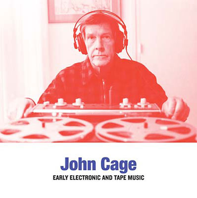JOHN CAGE : Early Electronic and Tape Music - ウインドウを閉じる