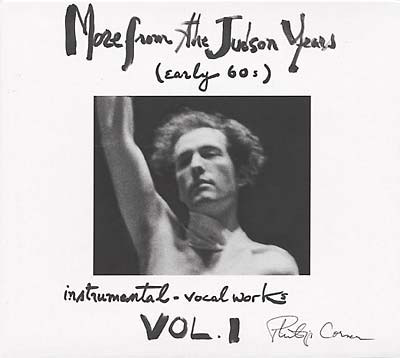 PHILIP CORNER : More From The Judson Years (Early 60s) Instrumental - Vocal Works Vol. 1