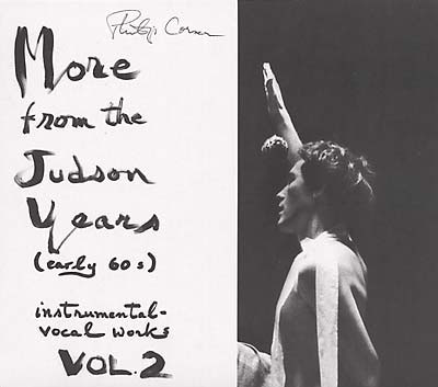 PHILIP CORNER : More from the Judson Years, (Early 60s) Instrumental-Vocal Works Vol. 2