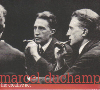 MARCEL DUCHAMP : The Creative Act - ウインドウを閉じる