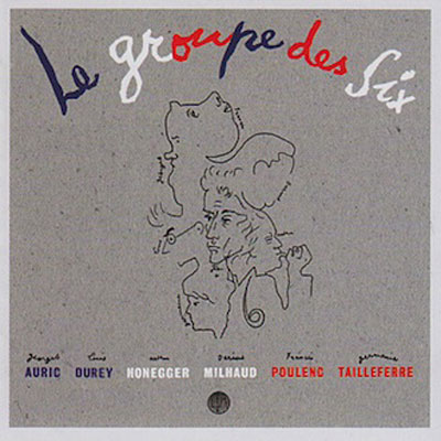 LES SIX : Le Groupe Des Six - Selected Works 1915-1945