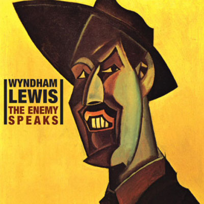 WYNDHAM LEWIS : The Enemy Speak
