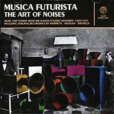 V.A. : Musica Futurista - The Art Of Noises