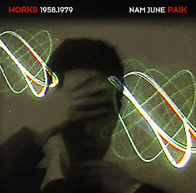 NAM JUNE PAIK : Works 1958-1979