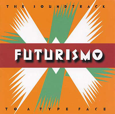V.A. : Futurismo - The Soundtrack To A Type Face