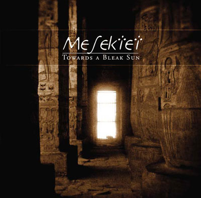 MESEKTET : Towards a Bleak Sun