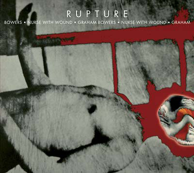 NURSE WITH WOUND/GRAHAM BOWERS : Rupture