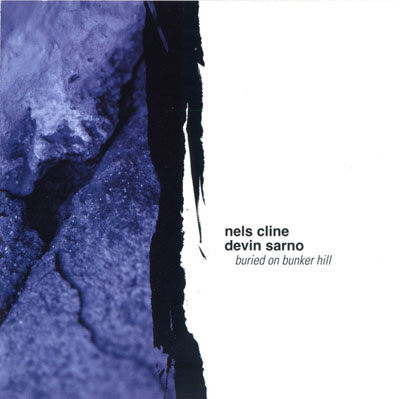 NELS CLINE & DEVIN SARNO : Buried On Bunker Hill