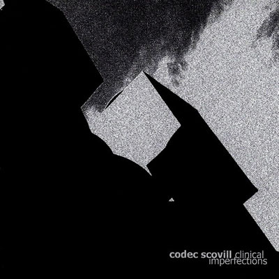 CODEC SCOVILL : Clinical Imperfections