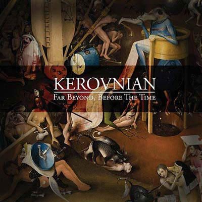 KEROVNIAN : Far Beyond, Before the Time