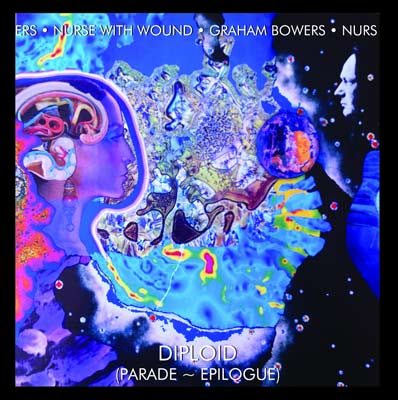 NURSE WITH WOUND / GRAHAM BOWERS : Diploid (Parade - Epilogue)