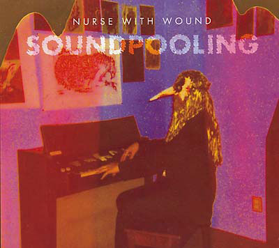 NURSE WITH WOUND : Soundpooling