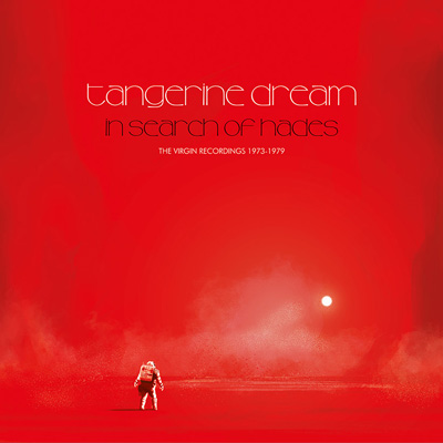 TANGERINE DREAM : In Search Of Hades - The Virgin Recordings 1973 – 1979