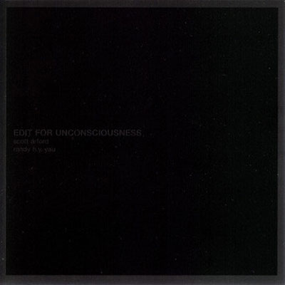 SCOTT ARFORD AND RANDY H.Y. YAU : Edit For Unconsciousness
