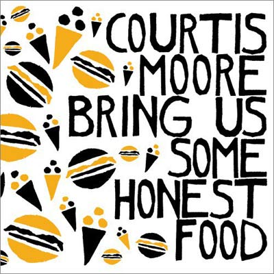 ALAN COURTIS / AARON MOORE : Bring Us Some Honest Food