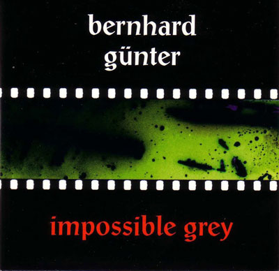 BERNHARD GUNTER : Impossible Grey