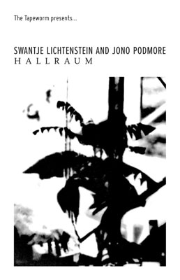 SWANTJE LICHTENSTEIN AND JONO PODMORE : Hallraum