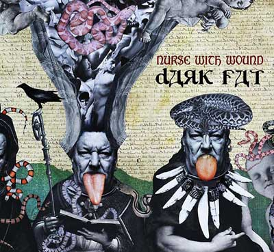 NURSE WITH WOUND : Dark Fat