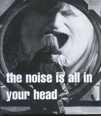 V.A. : The Noise Is All In Your Head