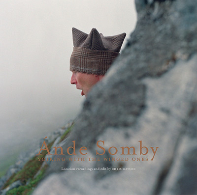 ANDE SOMBY : Yoiking With The Winged Ones