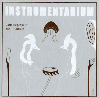 BORIS HEGENBART & 19 ARTISTS : Instrumentarium